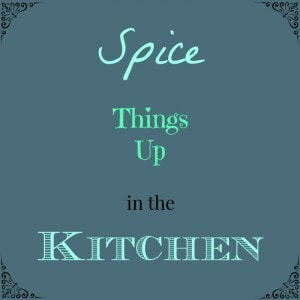 Spice Up Your Relationship With Food - thekitchensnob.com