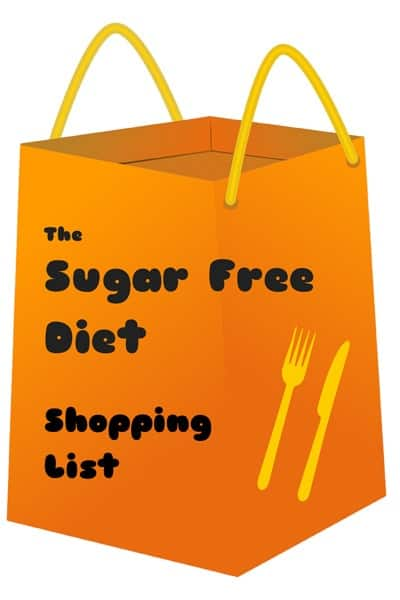 The Sugar Free Diet Shopping List. Perfect for the Fed Up Challenge or the No Added Sugar Challenge! #sugarfree