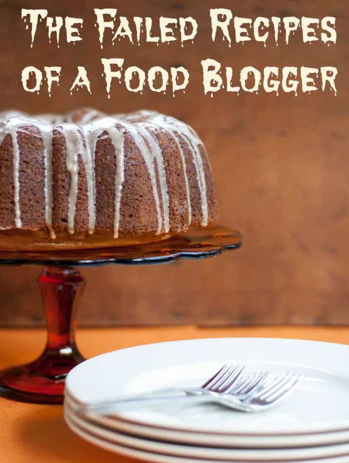 Failed Recipes of a Food Blogger #foodblogging #blogging
