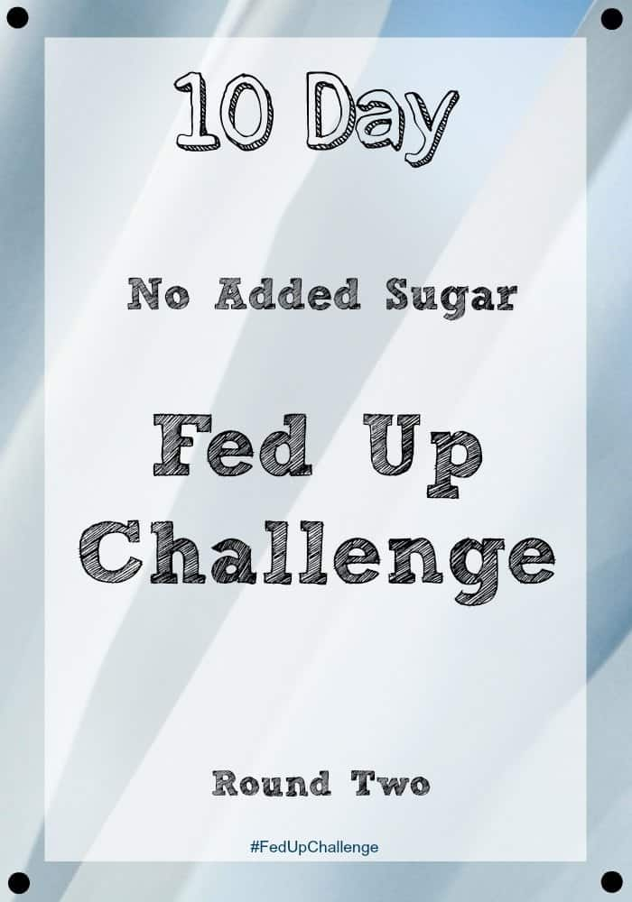 10 Day Fed Up Challenge - Let's do this! No Added Sugar Challenge