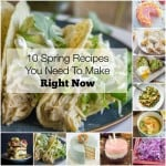 10 Spring Recipes You Need To Make Right Now
