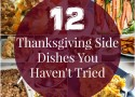 12 Thanksgiving Side Dishes You Haven't Tried