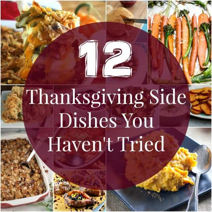 12 Thanksgiving Side Dishes You Havent Tried Some New Variations On Traditional Recipes