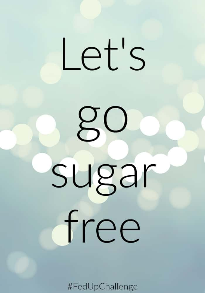 Taking the Fed Up Challenge - Let's go sugar free - Round 3
