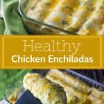 Tortillas lined up tightly rolled smothered in yellow and white cheese with cilantro sprinkled on top with text that says Healthy Chicken Enchiladas