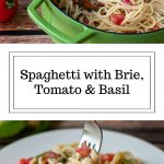 Text that says spaghetti mixed with tomatoes, brie, and basil. Pasta in a green pot and again in on a white plate
