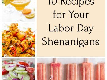 Collage of various summer party recipes like cucumber salad and popsicles with text that says 10 Recipes for Your Labor Day Shenanigans